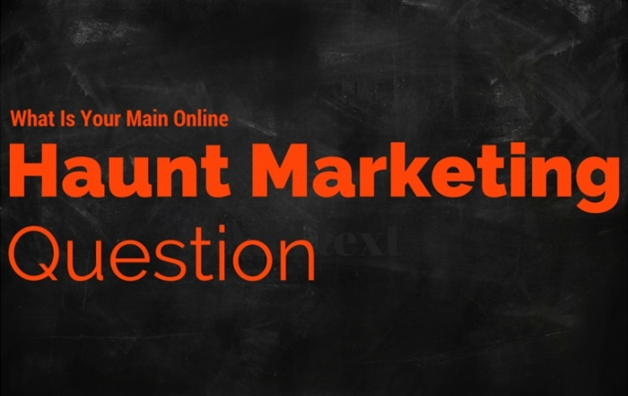 Ask Your Haunt Marketing Question