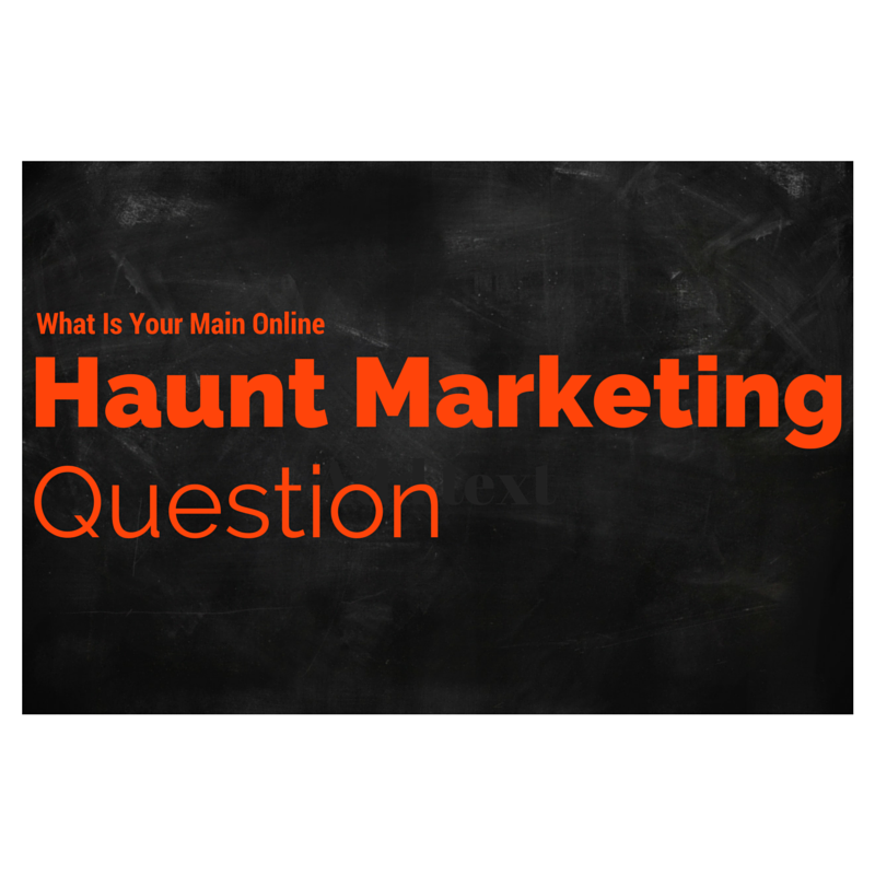 Haunted House Marketing Questions
